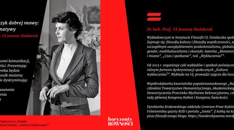"""Joanna Hańderek– """"Język nienawiści a język dobrej mowy: poszukiwania i alternatywy"""""""